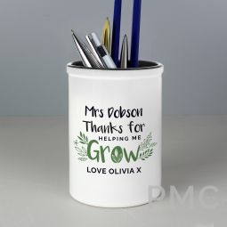 Personalised Thanks For Helping Me Grow Ceramic Stationery Pot